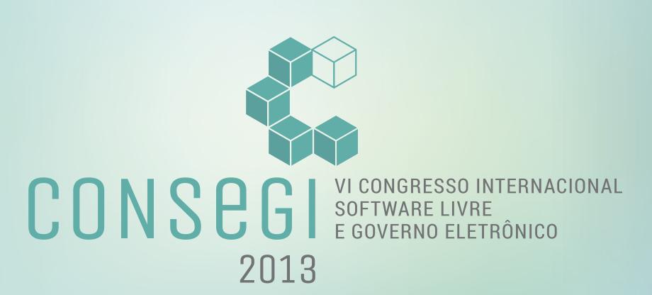 consegi_2013_congresso_internacional_software_livre_governo_eletronico